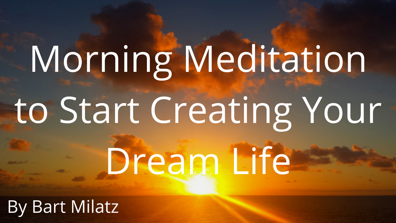 Guided Morning Meditation to Start Creating Your Dream Life