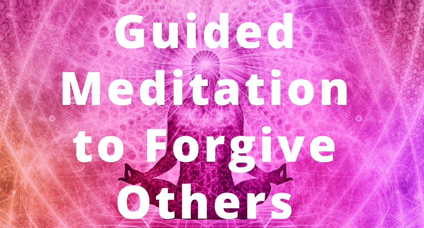 Guided Meditation: A Guided Meditation to Forgive Others