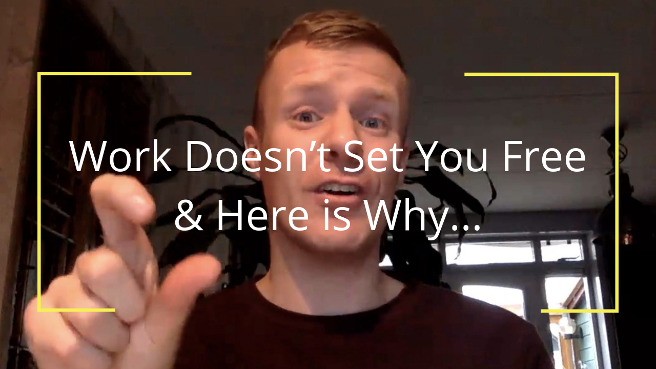 Work Doesn't Make You Free & Here is Why…